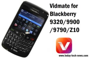 Vidmate for Blackberry /9320/9900 /9790/Z10 – Vidmate APK Blackberry