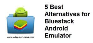 5 Best Alternatives for Bluestack Android Emulator