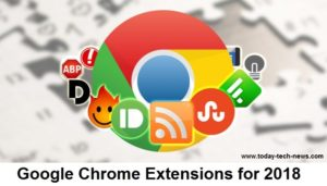 6 Awesome Google Chrome Extensions for 2018