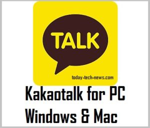 Kakaotalk  for PC Windows 7, 8, 10 & Mac Download